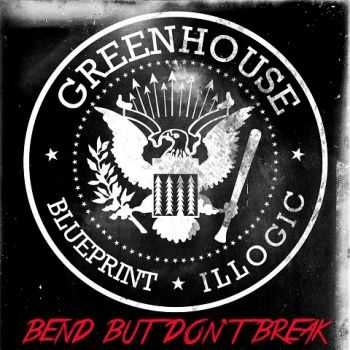 Greenhouse (Blueprint & Illogic) - Bend But Don't Break (Deluxe Edition) (2013)
