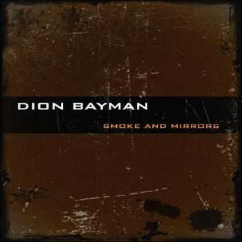 Dion Bayman – Smoke And Mirrors (2013)