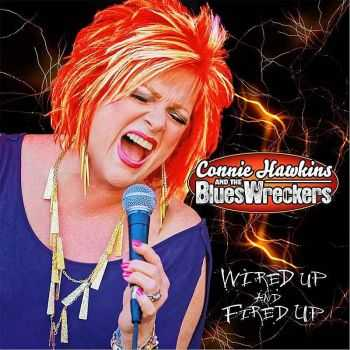 Connie Hawkins & The Blueswreckers - Wired Up And Fired Up 2013