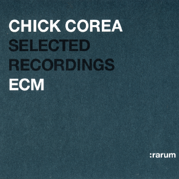 Chick Corea - Selected Recordings (2002) FLAC