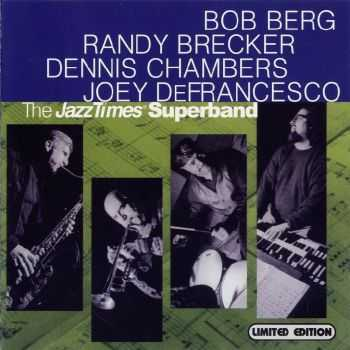 Bob Berg, Randy Brecker, Dennis Chambers, Joey DeFrancesco - The Jazz Times Superband (2000)