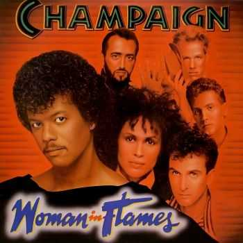 Champaign - Woman In Flames (1984)