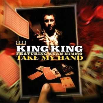 King King - Take My Hand (2011) Repost
