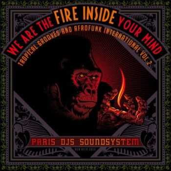 VA - We Are The Fire Inside Your Mind - Tropical Grooves & Afrofunk International Vol 2 (2013)