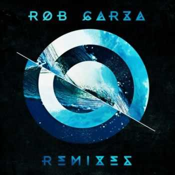VA - Rob Garza - Remixes (2013)