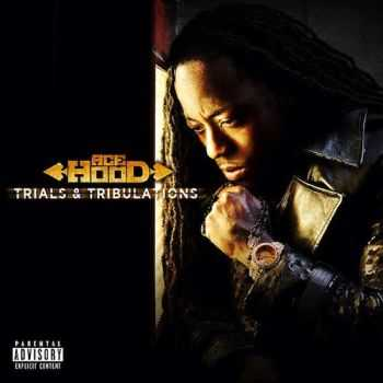 Ace Hood - Trials & Tribulations (Deluxe Edition) (2013) HQ