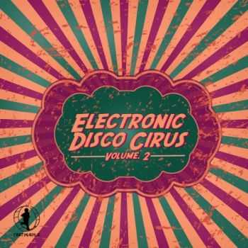 VA – Electronic Disco Circus, Vol. 2 (2013)