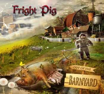 Fright Pig - Out Of The Barnyard (2013)