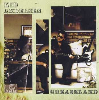 Kid Andersen - Greaseland 2006