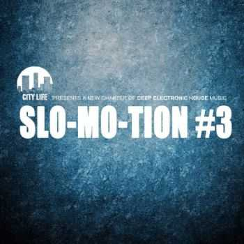 VA - Slo Mo Tion #3: A New Chapter Of Deep Electronic House Music (2013)