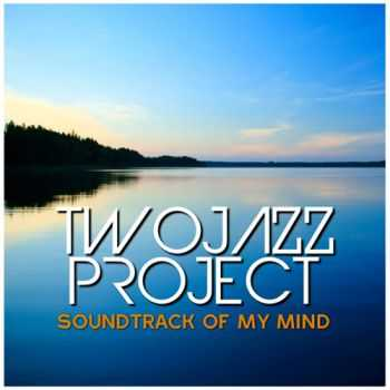 Two Jazz Project - Soundtrack Of My Mind (2013)
