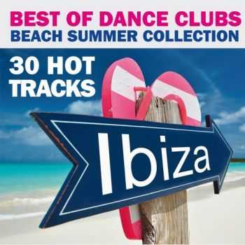 VA - Best of Dance Clubs (Beach Summer Collection 30 Hot Tracks Ibiza) (2013)