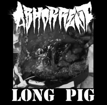 Abhorrent - Long Pig (Live EP) (2012)