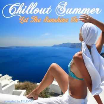 VA - Chillout Summer - Let the Sunshine in (Soulful Balearic Beach Breeze Cafe Bar Lounge Tunes)(2013)