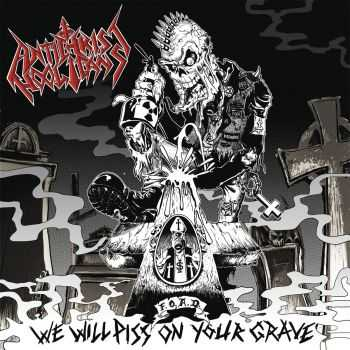 Antichrist Hooligans - We Will Piss on Your Grave (2013)