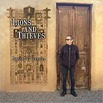 Johnny 'V' Vernazza - Lions And Thieves 2013