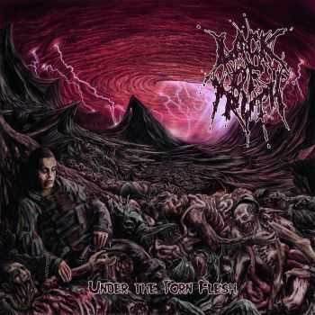 Lack of Truth - Under the Torn Flesh (2013)