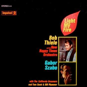 Bob Thiele/Gabor Szabo - Light My Fire (1967)