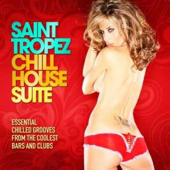 VA � Saint Tropez Chill House Suite (Essential Chilled Grooves from the Coolest Bars & Clubs)(2013)