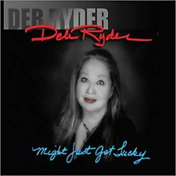 Deb Ryder - Might Just Get Lucky 2013