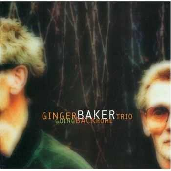 Ginger Baker Trio - Going Back Home (1994) FLAC