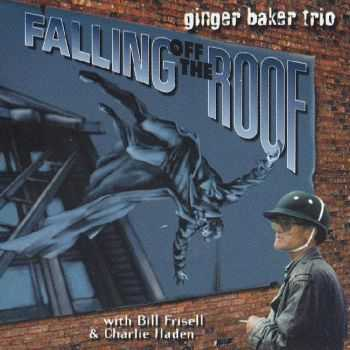 Ginger Baker Trio - Falling off the Roof (1996) FLAC