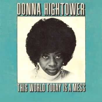 Donna Hightower - This World Today Is A Mess (1972)
