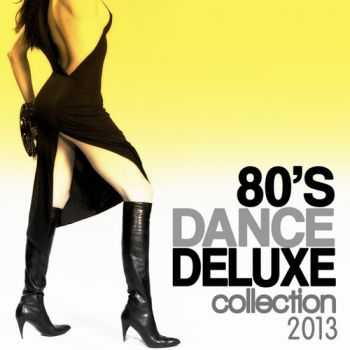 VA - 80's Dance Deluxe Collection 2013