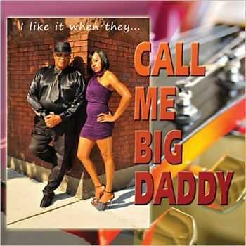 Charles 'Big Daddy' Stallings - Call Me Big Daddy 2012