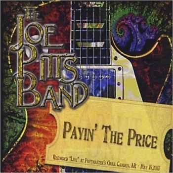 Joe Pitts Band - Payin' The Price [Live] 2013