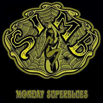 Satan Is My Bitch (S.I.M.B.) - Monday Superblues (2013)