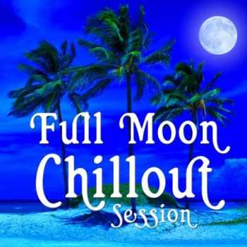 VA - Full Moon Chillout Session - 30 Premium Buddha Cafe Beach Lounge Bar Tunes (2013)