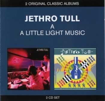 Jethro Tull - A & A Little Light Music (2013)