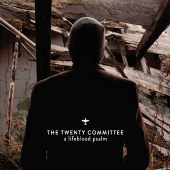 The Twenty Committee - A Lifeblood Psalm (2013)