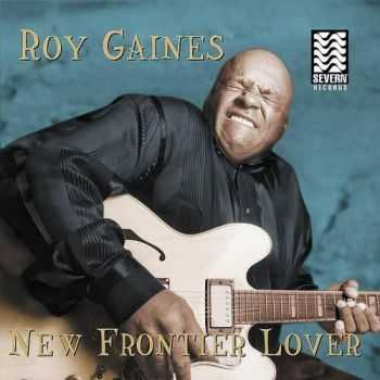 Roy Gaines - New Frontier Lover (2000)