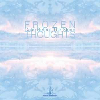 Frozen Thoughts - Calm Before The Storm (2013)