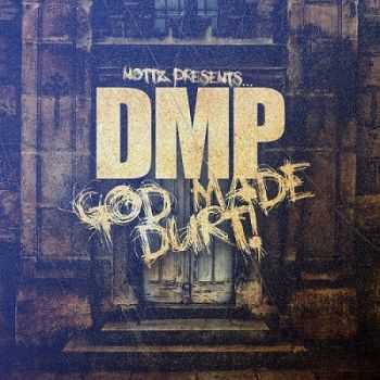 DMP - Nottz Presents: God Made Durt! (2013)
