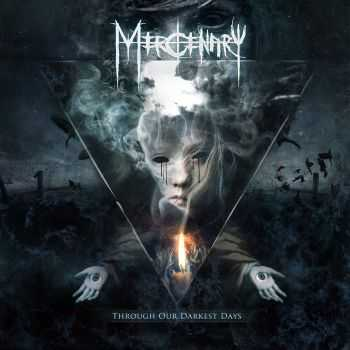 Mercenary - Through Our Darkest Days (Limited Edition) (2013)