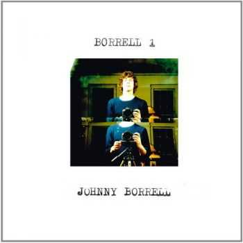 Johnny Borrell - Borrell 1 (2013)