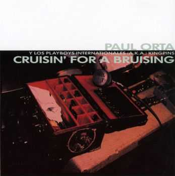 Paul Orta - Cruisin' For A Bruising 1991