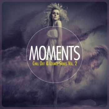 VA - Moments Vol 2 (Chill Out & Lounge Series) (2013)