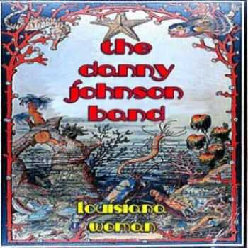The Danny Johnson Band - Louisiana Woman 2013