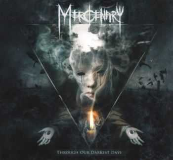 Mercenary - Through Our Darkest Days (Limited Edition) 2013 (Lossless)