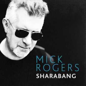 Mick Rogers (Manfred Mann's Earth Band) - Sharabang (2013)