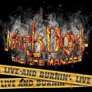 Mark Doyle & The Maniacs - Live And Burnin' 2013