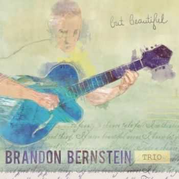 The Brandon Bernstein Trio - But Beautiful (2013)