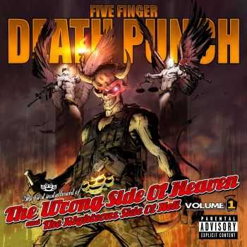 Five Finger Death Punch - The Wrong Side of Heaven And The Righteous Side of Hell, Volume 1 (2013)