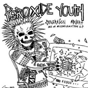 Peroxide Youth - Generation Advert: Age Of Misinformation E.P. (2013)