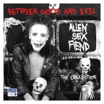 Alien Sex Fiend - Between Good And Evil (2013)