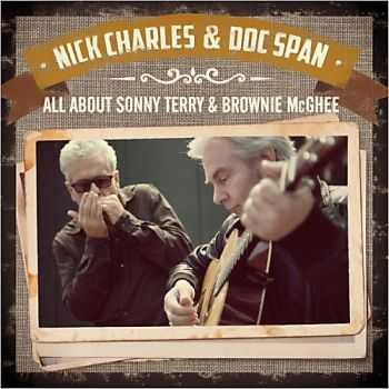 Nick Charles & Doc Span - All About Sonny Terry & Brownie McGhee 2013